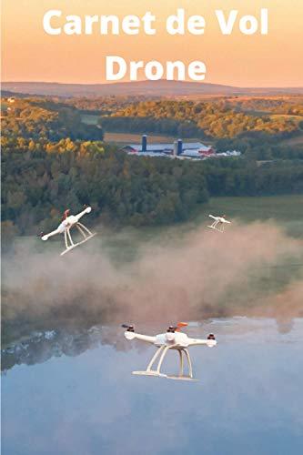Carnet de Vol Drone: Journal de bord du pilote  Véritable livre de matériel d'avion  Kit du pilot privé   Journal de bord de l'élève pilot   Carnet de ... l'avion   Carnet de bord de pilote de sport.