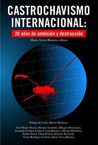 Castrochavismo Internacional: 20 años de ambición y destrucción