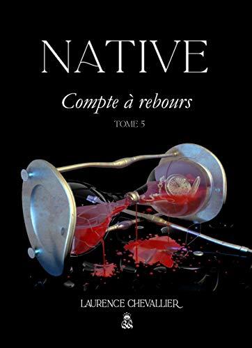 Native - Compte à rebours, Tome 5