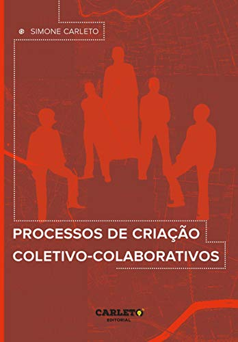 Processos de criação coletivo-colaborativos