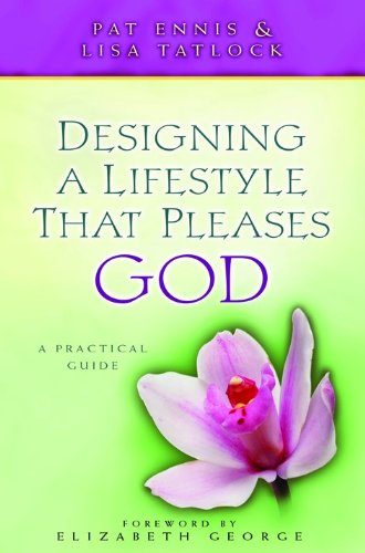 Designing a Lifestyle That Pleases God: A Practical Guide