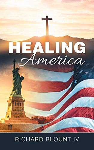 Compare Textbook Prices for Healing America  ISBN 9781664214194 by Blount, Richard IV