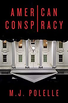 American Conspiracy by [M.J. Polelle]