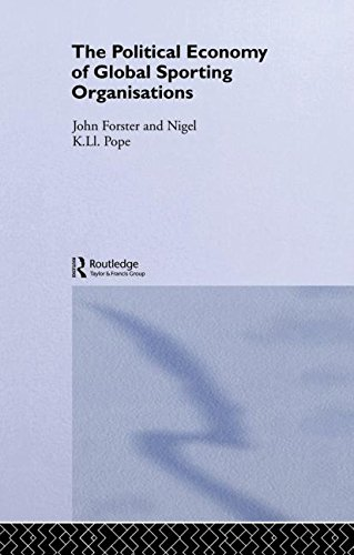 The Political Economy of Global Sports Organisations (Routledge Frontiers of Political Economy, Band 61)