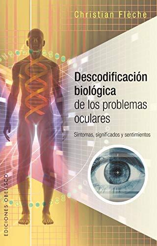 Descodificación Biológica Problemas Oculares (SALUD Y VIDA NATURAL)