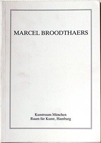 Marcel Broodthaers: 1924-1976. Objekte, Druckgraphik, Zeichnungen, Bücher