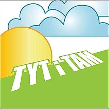 Tyt i Tam (2006)