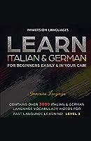 Learn Italian & German For Beginners Easily & In Your Car! Bundle! 2 Books In 1!