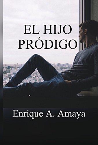 el hijo prodigo: desobedecer (Spanish Edition)