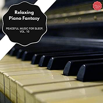 Relaxing Piano Fantasy - Peaceful Music For Sleep, Vol. 10