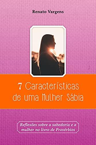 7 Características de uma Mulher Sábia