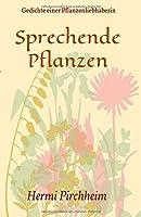 Sprechende Pflanzen: Gedichte einer Pflanzenliebhaberin