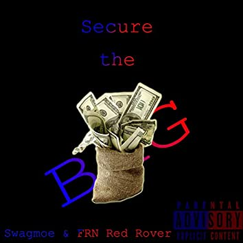Secure the Bag (feat. Frn Red Rover)