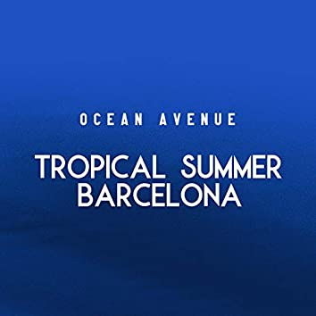Tropical Summer Barcelona