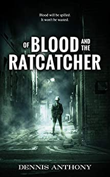 Of Blood and the Ratcatcher by [Dennis Anthony, Starr Waddell]