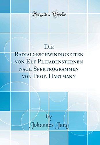 Die Radialgeschwindigkeiten von Elf Plejadensternen nach Spektrogrammen von Prof. Hartmann (Classic Reprint)