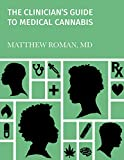 The Clinician's Guide to Medical Cannabis