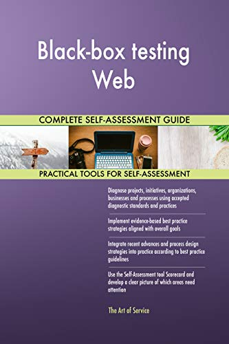Black-box testing Web All-Inclusive Self-Assessment - More than 700 Success Criteria, Instant Visual Insights, Comprehensive Spreadsheet Dashboard, Auto-Prioritized for Quick Results