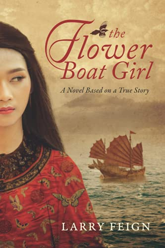 The Flower Boat Girl: A novel based on a true story of the woman who became the...