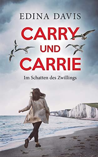 Carry und Carrie: Im Schatten des Zwillings