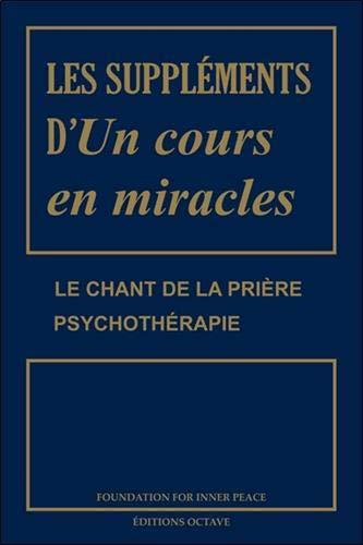 Les suppléments d'Un cours en miracles - Le chant de la prière - Psychothérapie
