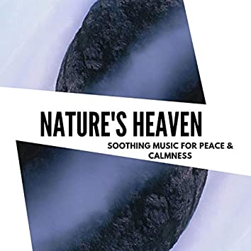 Nature's Heaven - Soothing Music For Peace & Calmness