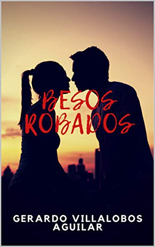 Besos Robados de Gerardo Villalobos Aguilar