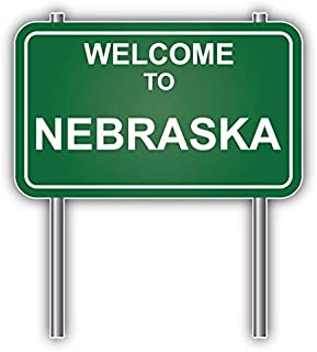 DG Graphics State of Nebraska Welcome Sign Art Decor 5'' x 5'' Vinyl Decal Sticker Wall Window Any Smooth Surface