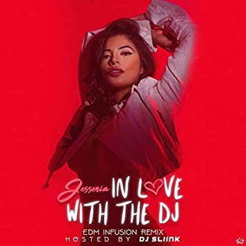 In Love with the DJ (Edm Infusion Remix)