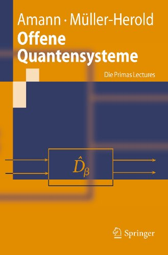 Offene Quantensysteme: Die Primas Lectures (Springer-Lehrbuch) (German Edition)