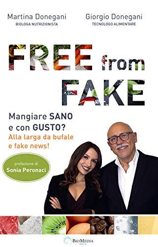 Free from Fake: Mangiare SANO e con GUSTO? Alla larga da bufale e fake news! (Family Health)