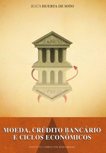 Moeda, Crédito Bancário e Ciclos Econômicos