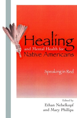 Healing and Mental Health for Native Americans: Speaking...