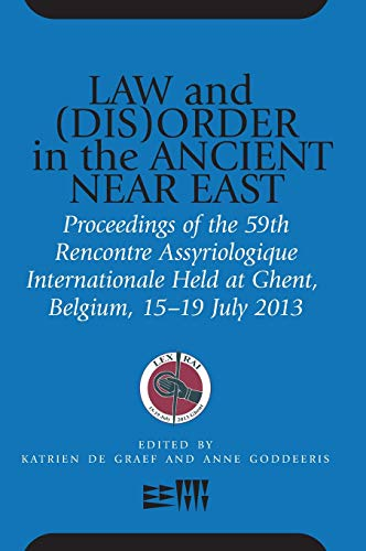 Compare Textbook Prices for Law and DisOrder in the Ancient Near East: Proceedings of the 59th Rencontre Assyriologique Internationale Held at Ghent, Belgium, 15–19 July 2013 Multilingual Edition ISBN 9781575068428 by De Graef, Katrien,Goddeeris, Anne