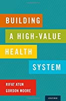 Building a High-value Health System
