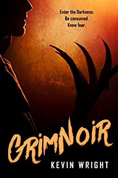 GrimNoir: A Collection of Horror, Steampunk, and Dark Fantasy Short Stories by [Kevin Wright]