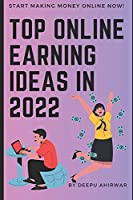 Top Online Earning Ideas in 2022: Online money making tips