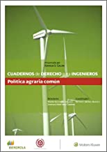 Cuadernos de Derecho para Ingenieros. Política agraria común (Número 51) (Spanish Edition)