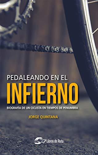 Portada del libro Pedaleando en el infierno de Jorge Quintana Ortí