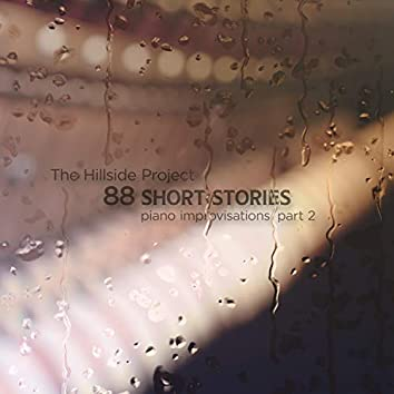 88 Short Stories - Piano Improvisations, Pt. 2