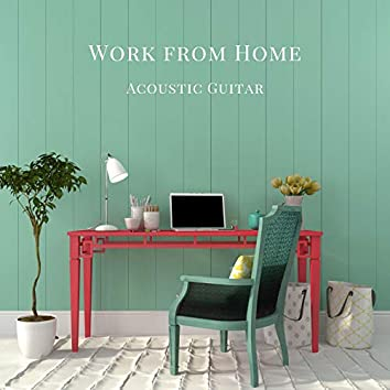Work from Home: Acoustic Guitar