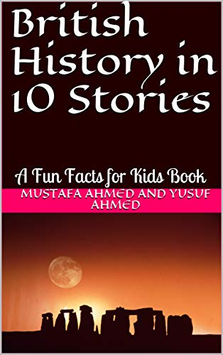 British History in 10 Stories: A Fun Facts for Kids Book (English Edition)