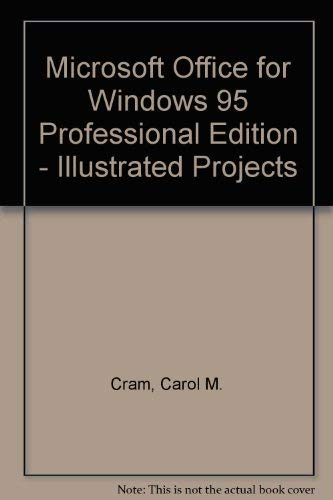Download Microsoft Office for Windows 95 Professional Edition - Illustrated Projects 0760046751