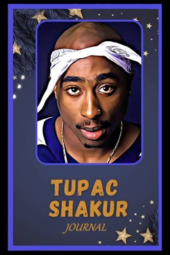 Journal: Tupac Shakur Inspired College Ruled Notebook for Writing ( 6x9, Thick Paper, 120 Pages )