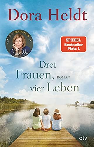 Drei Frauen, vier Leben: Roman (Die Haus am See-Reihe, Band 2)