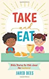 Take and Eat: Bible Stories for Kids about the Eucharist