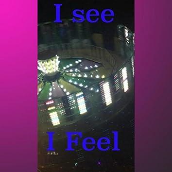 I See I Feel