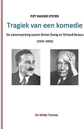 Tragiek van een komedie: De samenwerking tussen Stefan Zweig en Richard Strauss (1931-1935)