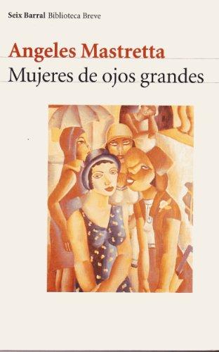 Mujeres de ojos grandes (COL.BIBLIOTECA.BREVE)