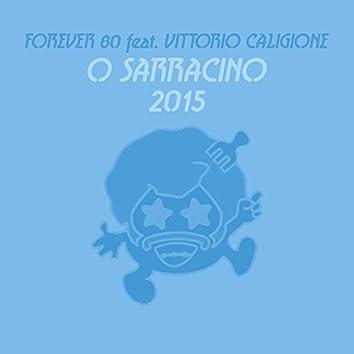 O sarracino 2015 (feat. Vittorio Caligione)
